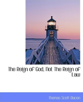 The Reign of God, Not the Reign of Law