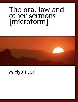The Oral Law and Other Sermons [Microform]
