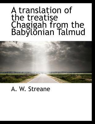 A Translation of the Treatise Chagigah from the Babylonian Talmud