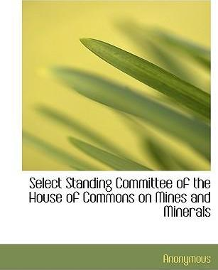 Select Standing Committee of the House of Commons on Mines and Minerals