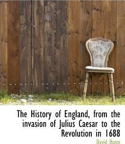 The History of England, from the Invasion of Julius Caesar to the Revolution in 1688