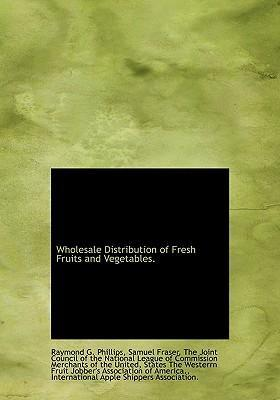 Wholesale Distribution of Fresh Fruits and Vegetables.