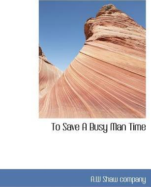 To Save a Busy Man Time