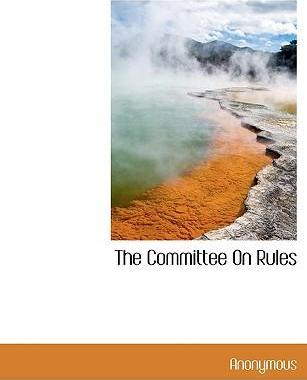 The Committee on Rules
