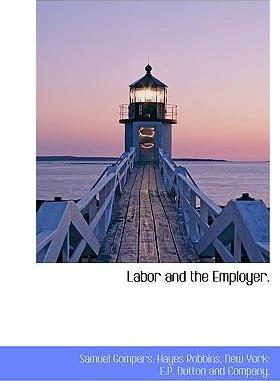 Labor and the Employer.