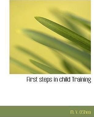 First Steps in Child Training