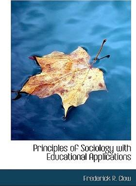 Principles of Sociology with Educational Applications