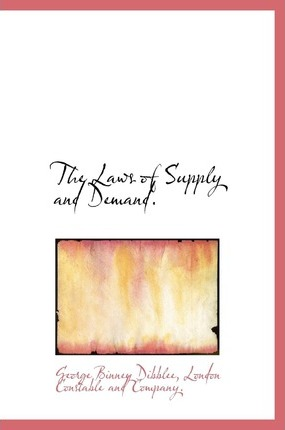 The Laws of Supply and Demand.