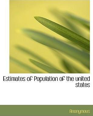 Estimates of Population of the United States