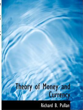 Theory of Money and Currency