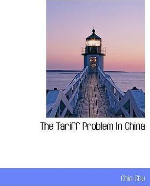 The Tariff Problem in China