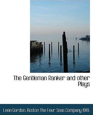 The Gentleman Ranker and Other Plays