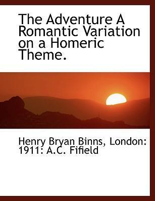 The Adventure a Romantic Variation on a Homeric Theme.