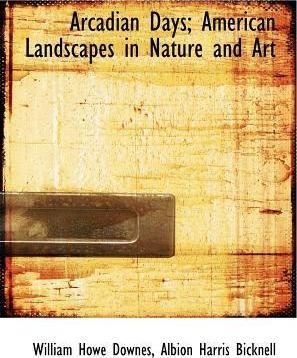 Arcadian Days; American Landscapes in Nature and Art