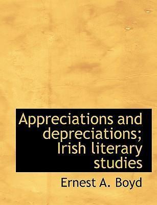 Appreciations and Depreciations; Irish Literary Studies