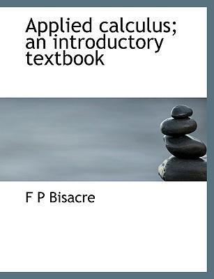 Applied Calculus; An Introductory Textbook