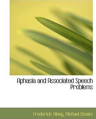 Aphasia and Associated Speech Problems