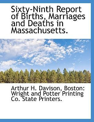 Sixty-Ninth Report of Births, Marriages and Deaths in Massachusetts.