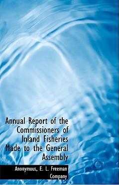 Annual Report of the Commissioners of Inland Fisheries Made to the General Assembly