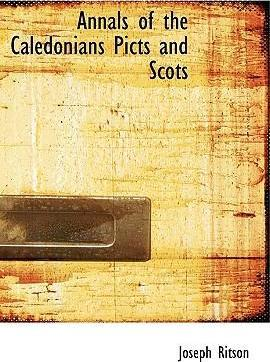 Annals of the Caledonians Picts and Scots