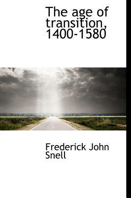 The Age of Transition, 1400-1580