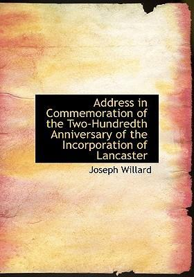 An Address in Commemoration of the Two-Hundredth Anniversary of the Incorporation of Lancaster