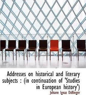 Addresses on Historical and Literary Subjects