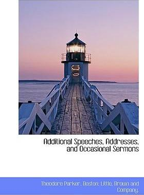Additional Speeches, Addresses, and Occasional Sermons