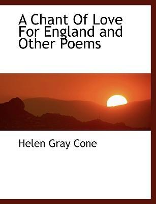 A Chant of Love for England and Other Poems