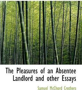 The Pleasures of an Absentee Landlord and Other Essays