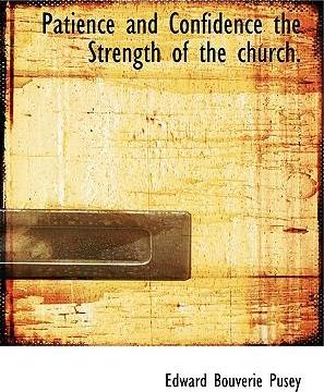 Patience and Confidence the Strength of the Church.