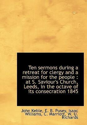 Ten Sermons During a Retreat for Clergy and a Mission for the People