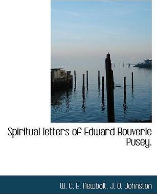 Spiritual Letters of Edward Bouverie Pusey.