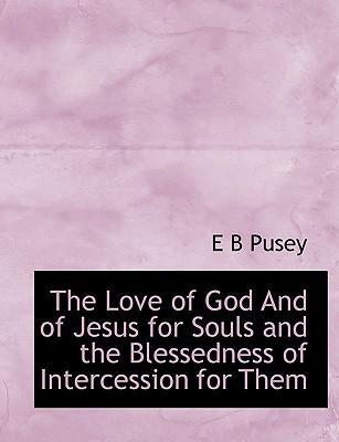 The Love of God and of Jesus for Souls and the Blessedness of Intercession for Them