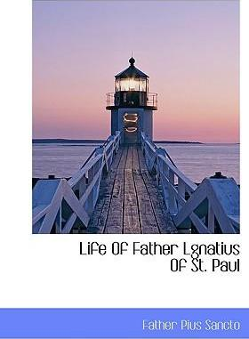 Life of Father Lgnatius of St. Paul