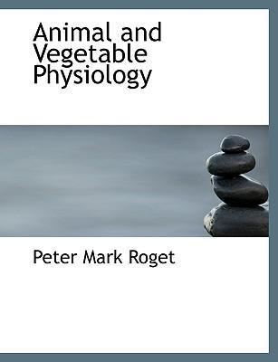 Animal and Vegetable Physiology