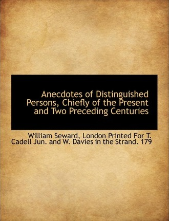 Anecdotes of Distinguished Persons, Chiefly of the Present and Two Preceding Centuries