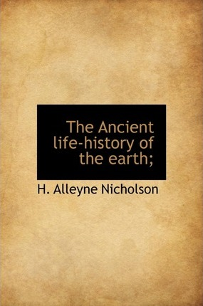 The Ancient Life-History of the Earth;