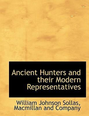 Ancient Hunters and Their Modern Representatives
