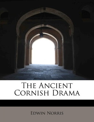 The Ancient Cornish Drama