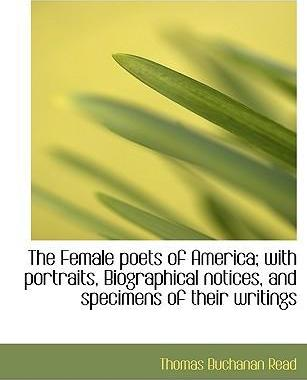 The Female Poets of America; With Portraits, Biographical Notices, and Specimens of Their Writings