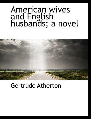 American Wives and English Husbands; A Novel