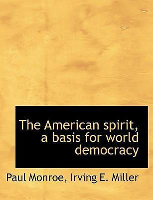 The American Spirit, a Basis for World Democracy
