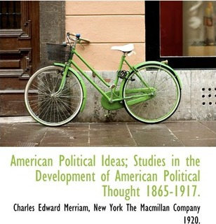 American Political Ideas; Studies in the Development of American Political Thought 1865-1917.