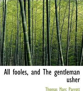 All Fooles, and the Gentleman Usher