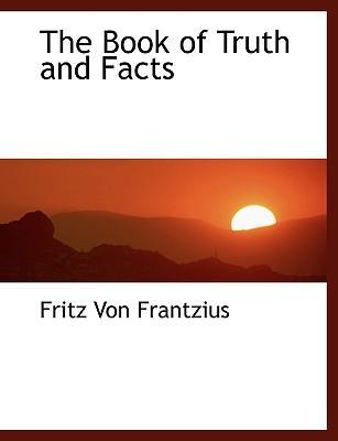 The Book of Truth and Facts