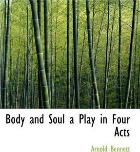 Body and Soul a Play in Four Acts