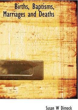 Births, Baptisms, Marriages and Deaths