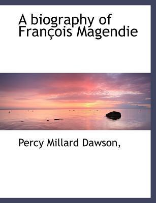 A Biography of Fran OIS Magendie