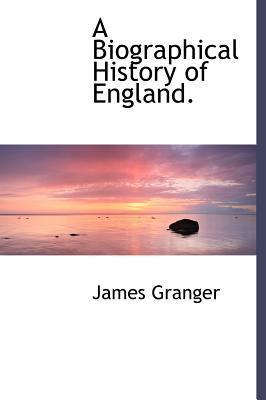 A Biographical History of England.